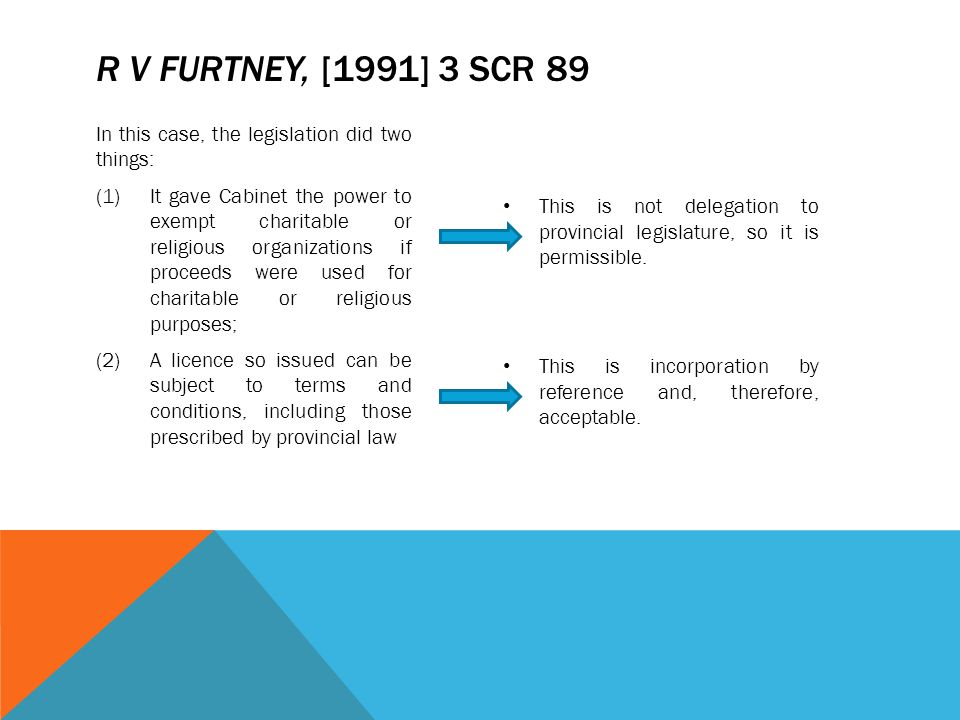R v Furtney, [1991] 3 SCR 89 In this case, the legislation did two things: